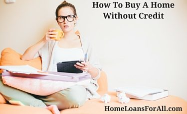 How To Buy A Home Without Credit