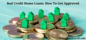 bad credit home loans