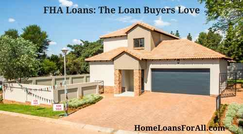 FHA Loans: The Loan First-Time Home Buyers Love
