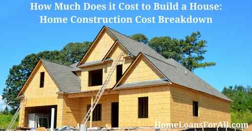Shop and compare mortgage rates and mortgage lenders for Cost breakdown to build a house