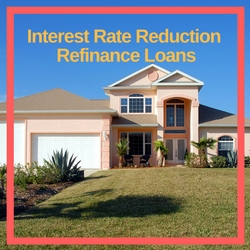 Interest Rate Reduction Refinance Loans
