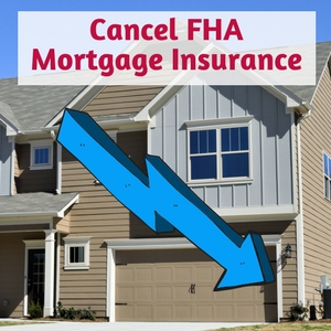 how do i cancel fha mortgage insurance