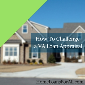 how to challenge a va loan appraisal