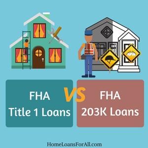 title 1 vs 203k loans