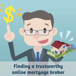 Finding a trustworthy online mortgage broker