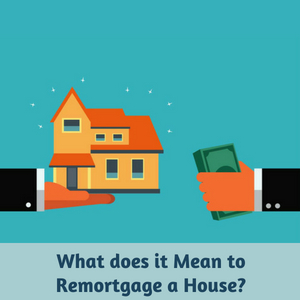 Remortgage a House