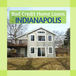 Bad Credit Home Loans indianapolis
