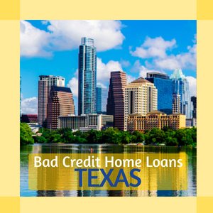 Bad Credit Home Loans Texas   Home Loans For All