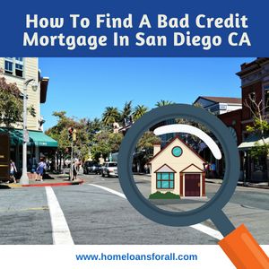 Bad credit mortgage San Diego CA