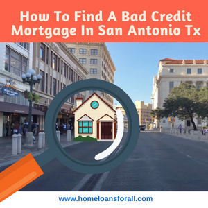 Bad credit mortgage loans in San Antonio TX