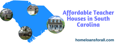 affordable teacher houses in south carolina