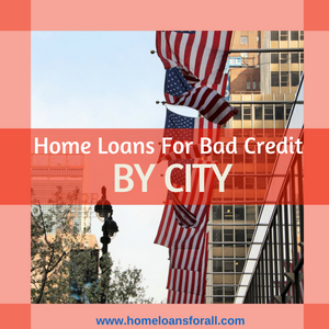 bad credit home loan by city