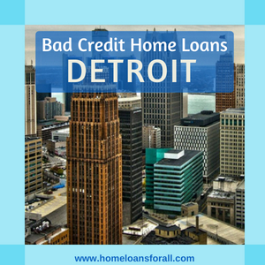 bad credit home loans detroit