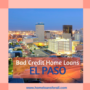 bad credit home loans el paso tx