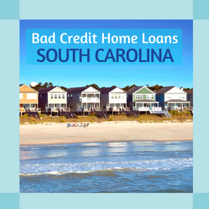 bad credit home loans south carolina