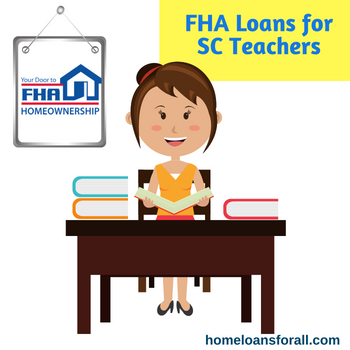 fha loans for teacher houses in south carolina