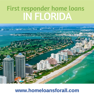 First responder home loans in Florida 2018