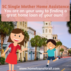 SC Home Loans For Single Moms assistance