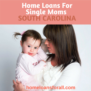 SC Home Loans For Single Moms