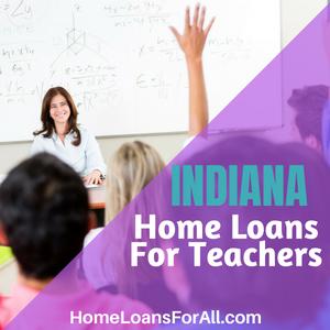 Indiana home loans for teachers