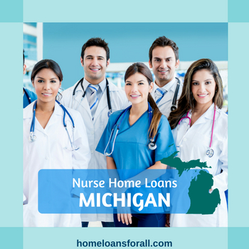 Nurse home loans Michigan
