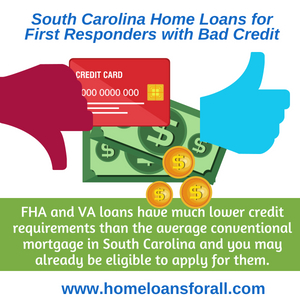 how to find south carolina home loans for first responders with bad credit