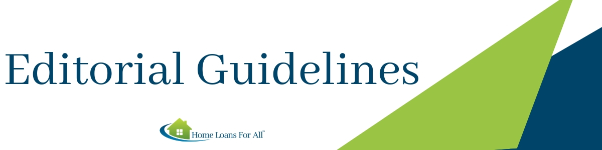 Editorial Guidelines | Home Loans For All
